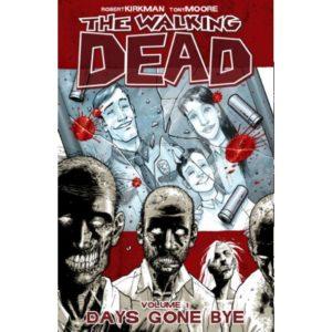 THE WALKING DEAD, VOL. 1: DAYS GONE BYE TP