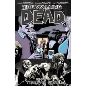 THE WALKING DEAD, VOL. 13: TOO FAR GONE TP
